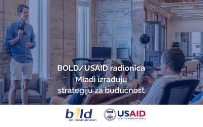 BOLD/USAID radionica – Mladi izrađuju strategiju za budućnost